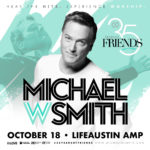 MICHAEL W SMITH 35 YEARS OF FRIENDS